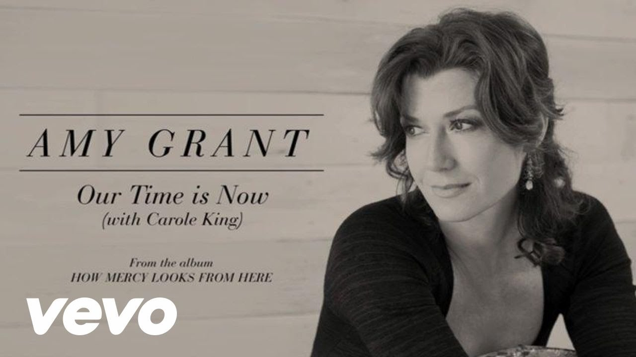 Download Amy Grant - Our Time Is Now (Lyric) ft. Carole King