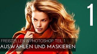 AUSWÄHLEN UND MASKIEREN. Freistellen. Teil 1 | Photoshop Tutorial ( German/Deutsch )