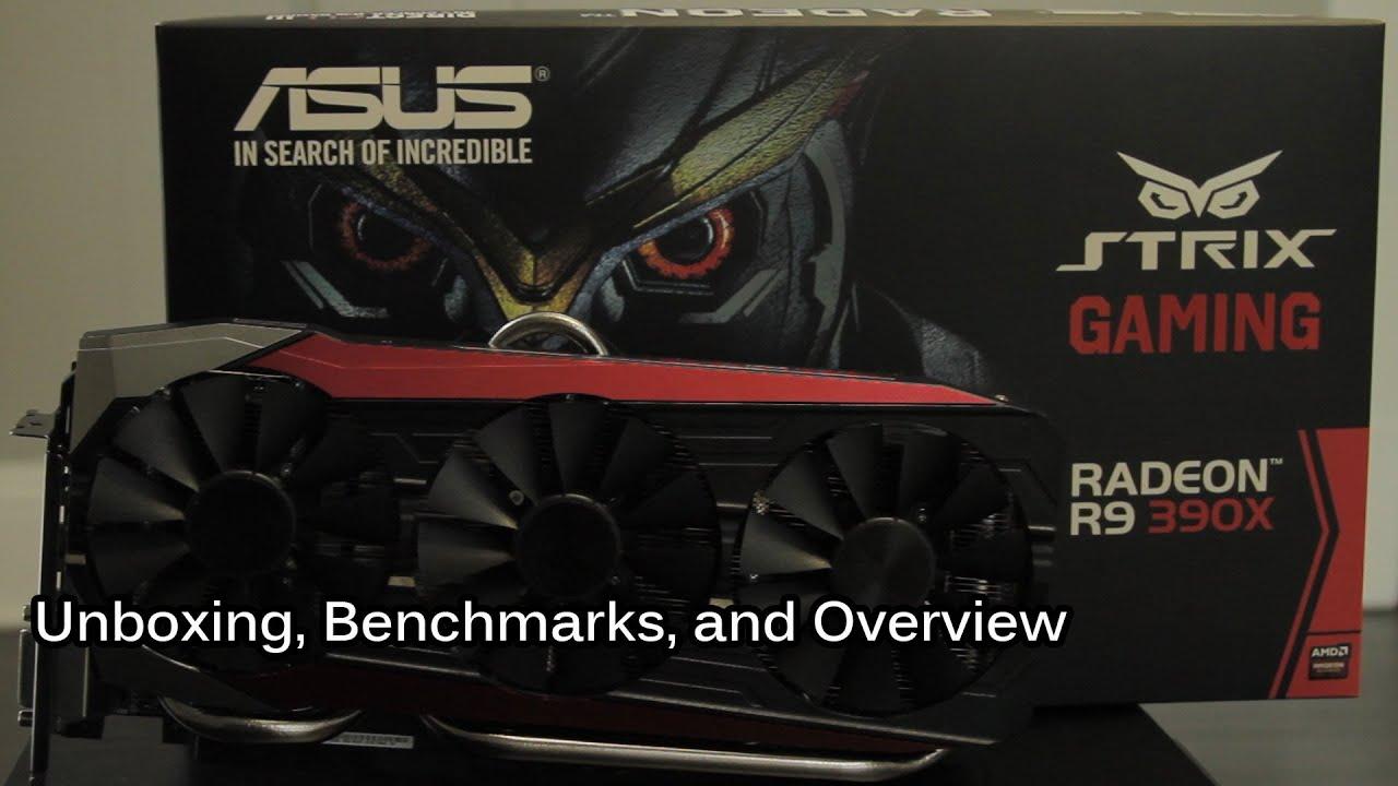 Asus Strix - Radeon R9 390X 8gb OC -- Unboxing & Benchmarks