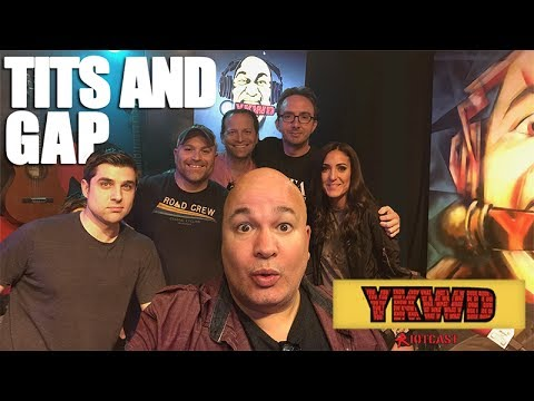Tits and Gap | #YKWD #PODCAST