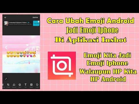 Cara Mengubah Emoji Android Jadi Emoji Iphone Di Aplikasi Inshot Youtube