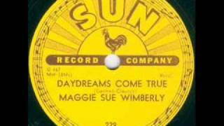 Maggie Sue Wimberly  Daydreams Come True  SUN 229
