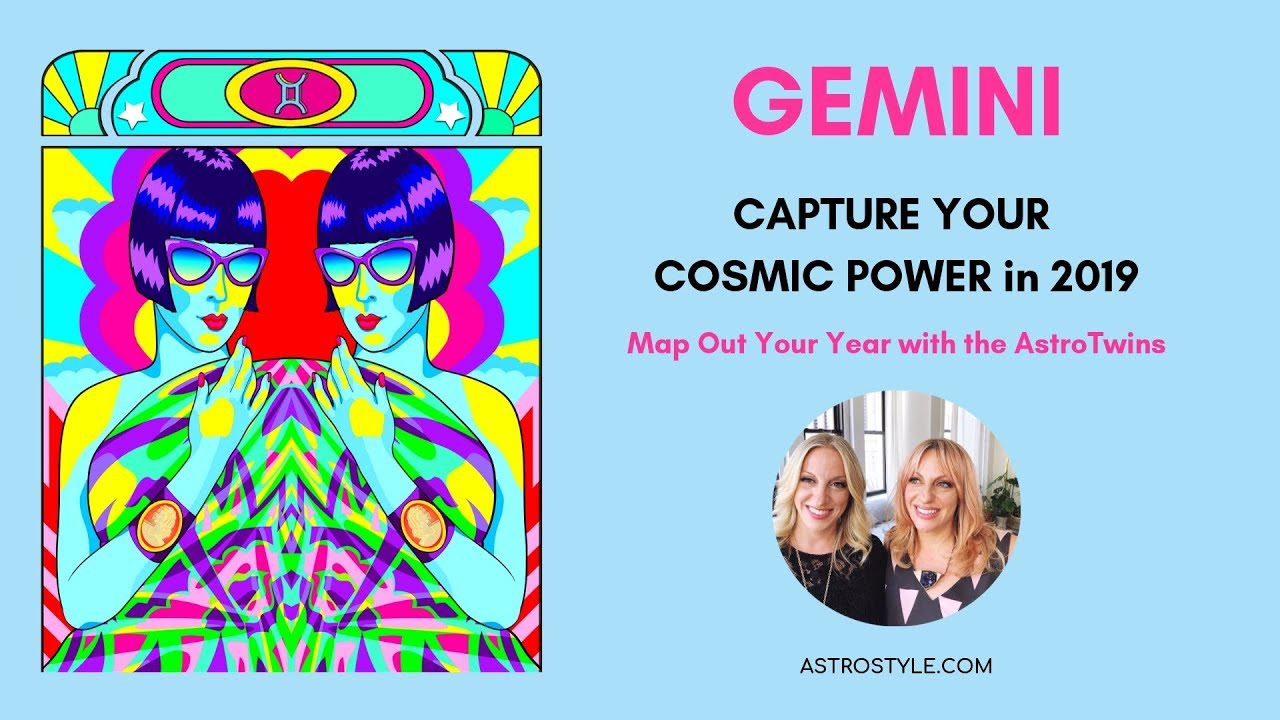 Gemini 2019 Yearly Horoscope | by The AstroTwins