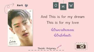 [THAISUB] GOT7 Mark ft. Jackson wang - OMW