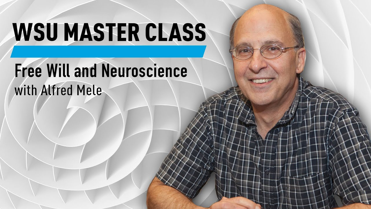 WSU: Free Will and Neuroscience with Alfred Mele