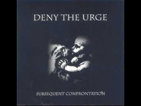 Deny The Urge - Subsequent Confrontation (2004) FULL ALBUM