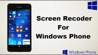 How To Download And Install - Screen Recorder For Windows Phone - Windows 8 And 10 Phones
