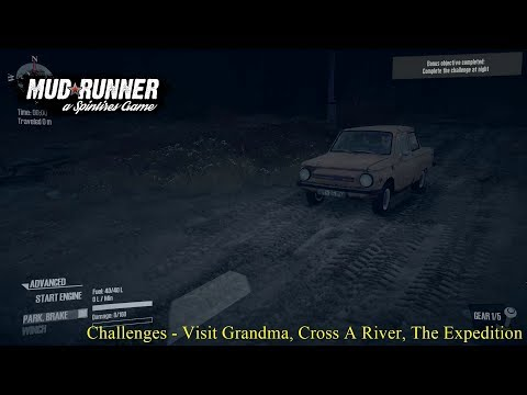 Lets Play - Spintires: Mudrunner - Challenges - Visit Grandma, Cross A River, The Expedition