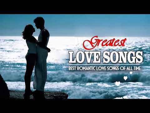 Greatest Love Songs Of All Time - Best Beautiful Love Songs Collection Playlist 2017