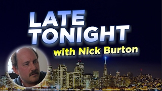 Late Tonight with Nick Burton - EPISODE 1 (FULL)