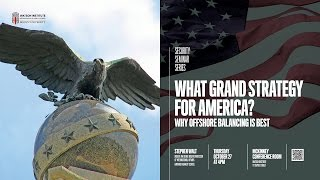 Stephen Walt ─ What Grand Strategy for America?: Why Offshore Balancing is Best(Since the end of the Cold War, the United States has expanded its security commitments and tried to bring as many states as possible into a U.S.-led liberal ..., 2016-11-07T20:25:31.000Z)