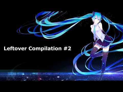 Nightcore - Leftover Compilation #2 [~6.5 hours]