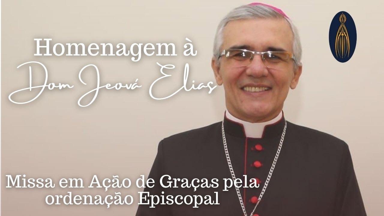 HOMENAGEM À DOM JEOVÁ ELIAS - YouTube