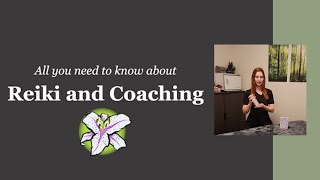 Reiki and Coaching - All You Need To Know