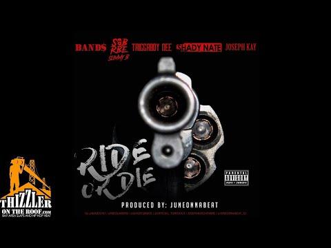 Band$ x SOB x RBE (Slimmy B) x Triggaboy Dee x Shady Nate x Joseph Kay - Ride Or Die