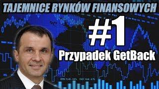 Przypadek GetBack - TAJEMNICE RYNKÓW FINANSOWYCH odc. 1