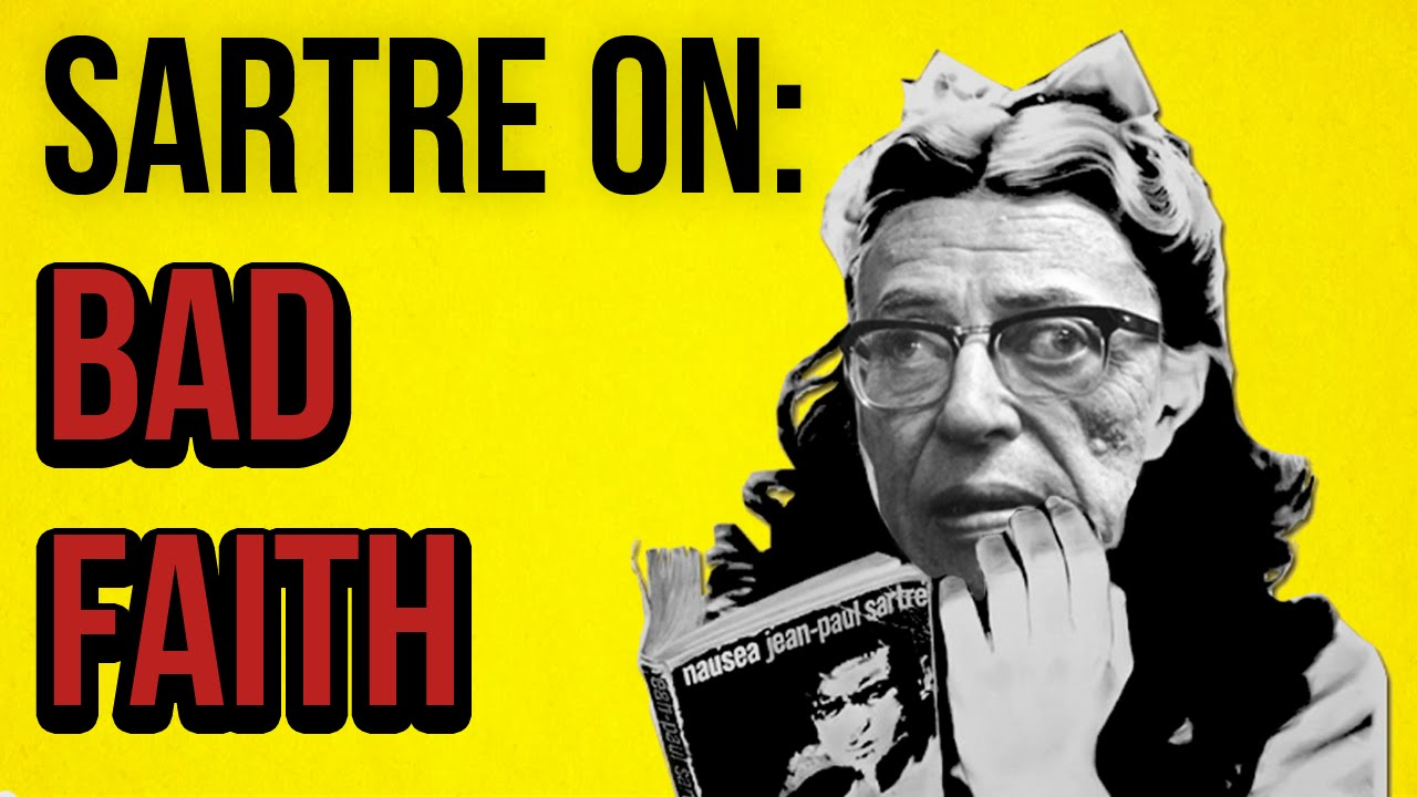 Sartre On Bad Faith Youtube