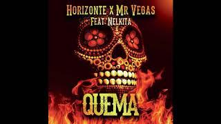 HORIZONTE X Mr VEGAS Feat. NELKITA - QUEMA (Official Audio)