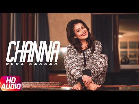 Channa (Full Audio Song) | Ikka | Neha Kakkar | Latest Punjabi Song 2018 | Speed Records