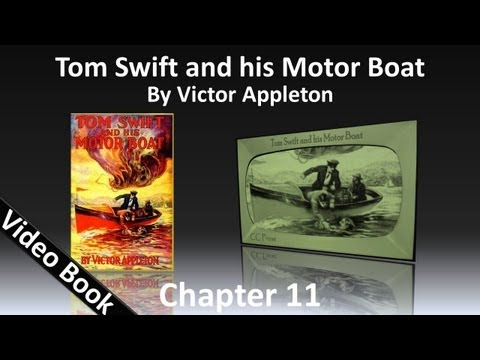 Chapter 11 - Tom Swift and His Motor Boat by Victor Appleton