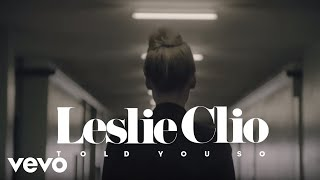 Leslie Clio - Told You So