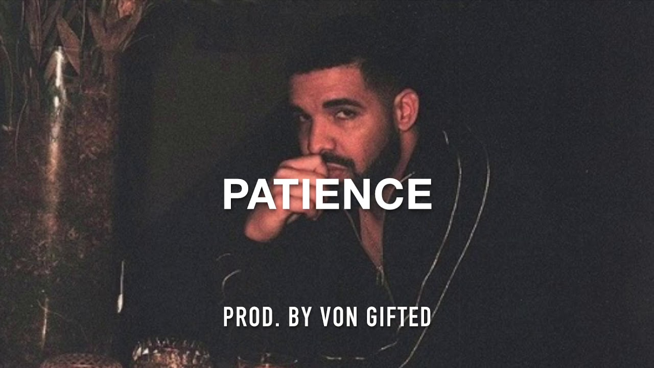 Download New Drake Type Beat - Patience (Prod. By Von Gifted)