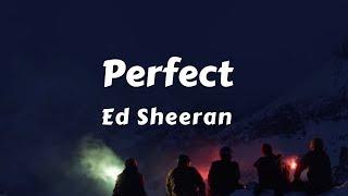 Ed Sheeran - Perfect (Lyrics / Lyric Video)
