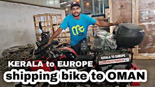 Kerala to Europe | EP:05| Shipping the bike to OMAN from mumbai