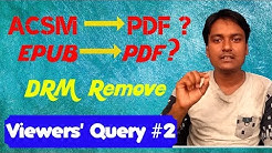Viewers' Query #2: How to Convert ACSM File to PDF Ffile and Remove DRM
