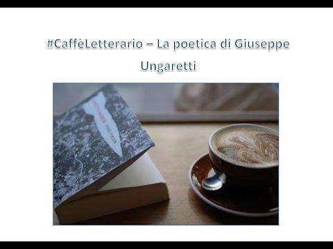 Caffè Letterario - 5a puntata - La poetica di Giuseppe Ungaretti