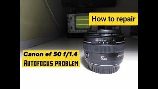 How to repair Canon ef 50mm f1.4 (autofocus problem)