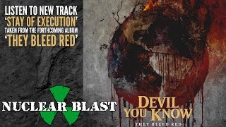 DEVIL YOU KNOW - Stay of Execution (OFFICIAL TRACK)