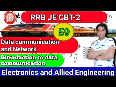 Class-59 | RRB JE CBT 2 | Data communication and Network | Introduction to  data communication