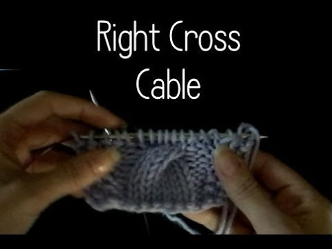Knitting How To Do A Right Cross Cable Youtube