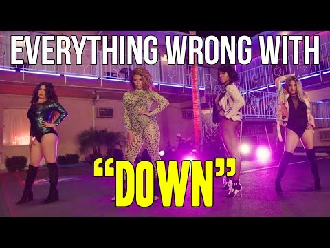 "Everything Wrong With Fifth Harmony - ""Down"""