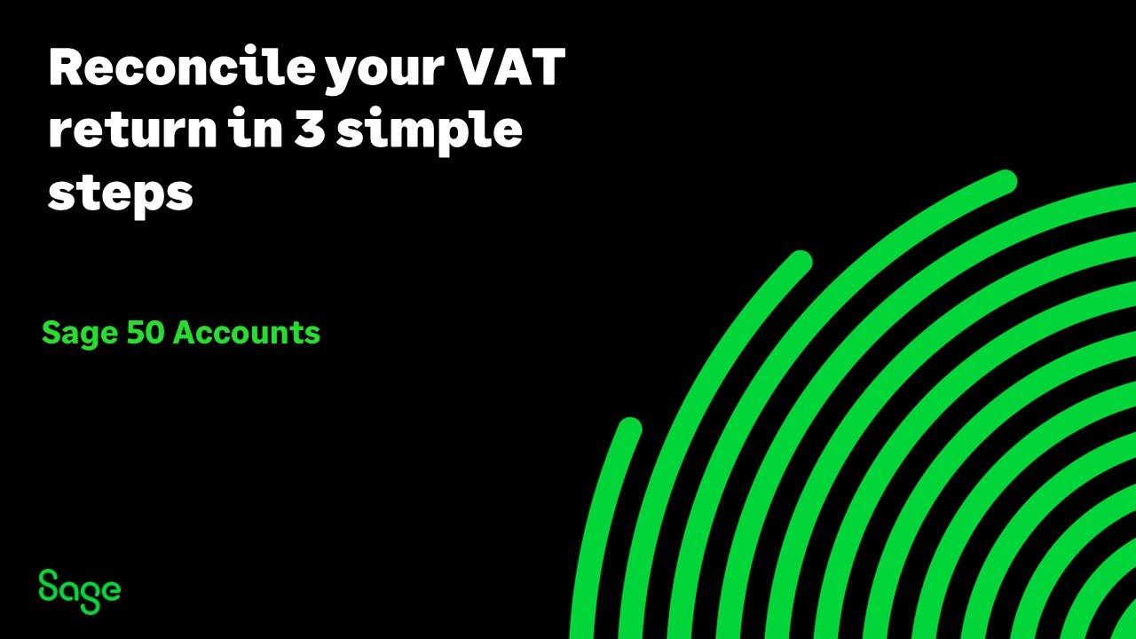 Sage 50c Accounts (UK) - Reconcile your VAT Return in 3 simple steps