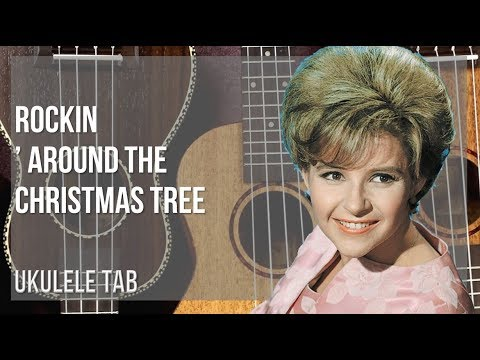 Ukulele Tab: How to play Rockin' Around the Christmas Tree by Brenda Lee - YouTube