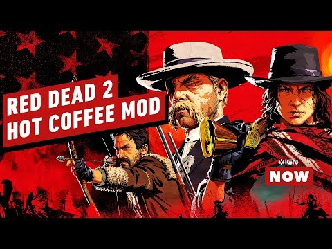 Red Dead Redemption 2 Gets Fan-made Hot Coffee Mod - IGN Now