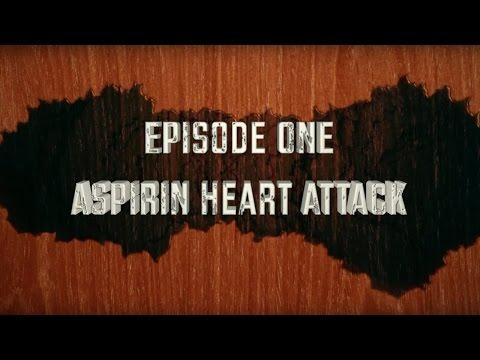 Aspirin Heart Attack (Episode #1)