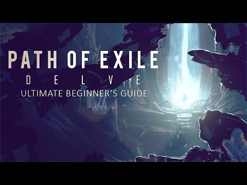 "Path Of Exile - Delve Ultimate Beginner's Guide - ""Infinite Delves"" Darkness Explained & Basic Tips"