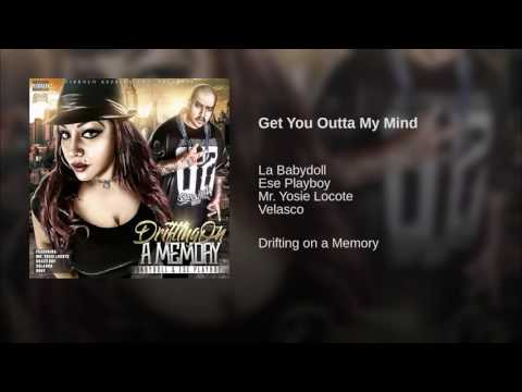 Get You Outta My Mind - Ese Playboy & La...