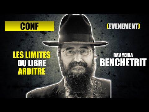 RAV BENCHETRIT - Les limites du libre Arbitre