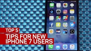 The top 5 tips for new iPhone 7 users