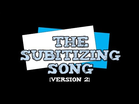 The Subitizing Song [suhb-itizing] (Version 2-- tally marks, dice, cube trains)