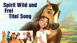 Spirit Wild und Frei der Titel Song