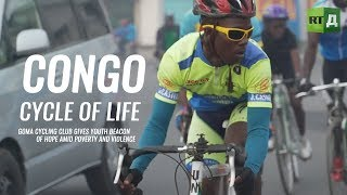 Congo: Cycle of life. Cycling club gives youth hope amid poverty & violence