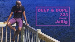 Relaxing Ultra Chill Deep House Music Lounge DJ Mix Playlist by JaBig - DEEP & DOPE 323