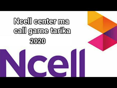 How to call in ncell help center  ncell call centre
