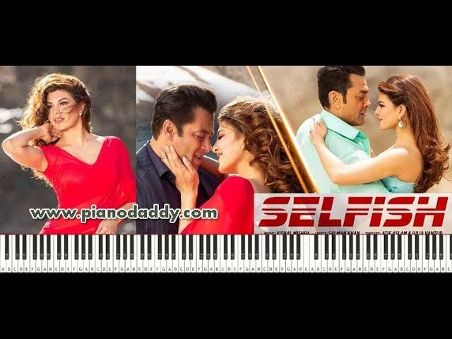 Selfish (Race 3) Piano Tutorial | Atif Aslam | Salman Khan ~ Piano Daddy