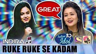 Ruke Ruke Se Kadam - Indira | Indian Idol 10 (2018) | Neha Kakkar | Sony TV